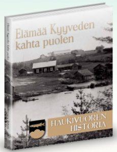 Kuvassa Haukivuoren historiateos eli Elämää Kyyveden kahta puolen.